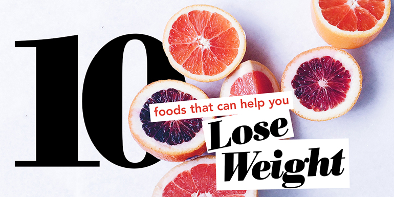 10 Foods That Can Help You Lose Weight.HEADER