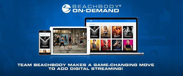 Beachbody® on Demand – Team Beachbody makes a game-changing move to add digital streaming!