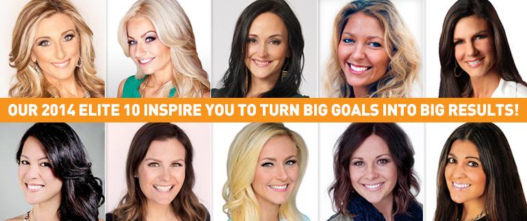 Our 2014 Elite 10 inspire you to turn big goals into big results!