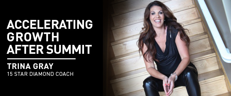 Accelerating Growth After Summit - Trina Gray, 15 Star Diamond Coach