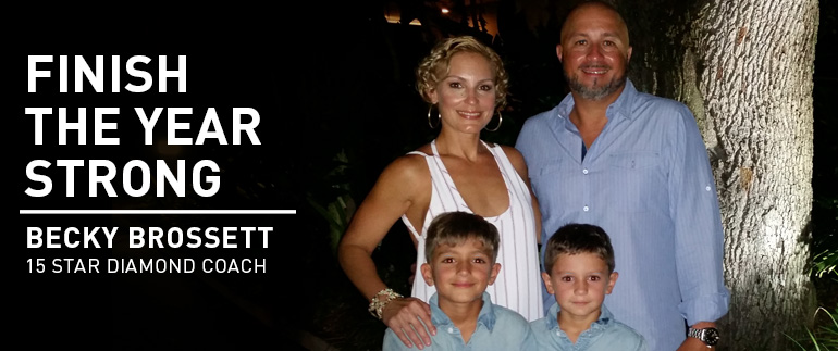 Finish the Year Strong - BECKY BROSSETT, 15 Star Diamond Coach
