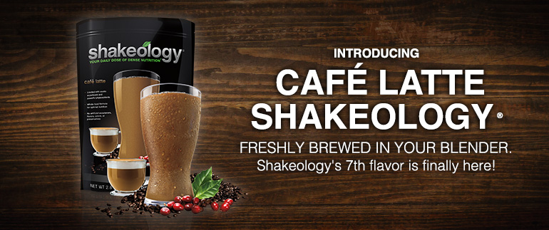 Introducing Café Latte Shakeology®. Freshly brewed in your blender. Shakeology's 7th flavor is finally here!